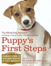 Puppy's First Steps: The Whole-Dog Approach to Raising a Happy, Healthy, Well-Behaved Puppy - Tufts University, Faculty of the Cummings School of Veterinary Medicine at Tufts Univer, Nicholas Dodman, Lawrence Lindner