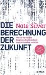 Die Berechnung der Zukunft - Nate Silver, Holger Wolandt, Lotta Rüegger