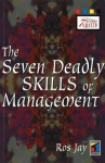 The Seven Deadly Skills of Management - Ros Jay