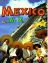 Mexico from A to Z (Alphabasics) - Bobbie Kalman, Jane Lewis