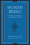 Human Being: A Philosophical Anthropology - Thomas Langan, Antonio Calcagno