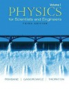 Physics for Scientists and Engineers, Volume 1 (Ch. 1-20) - Paul M. Fishbane, Stephen Gasiorowicz, Stephen T. Thornton