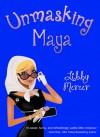 Unmasking Maya - Libby Mercer