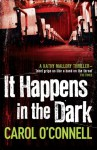It Happens in the Dark (Kathleen Mallory, #11) - Carol O'Connell