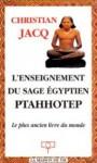 L'enseignement du sage égyptien Ptahhotep: Le plus ancien livre du monde - Christian Jacq, Ptahhotep