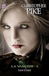 Le Vampire, Tome 4: Fantôme - Christopher Pike, Claude Califano