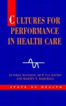 Cultures for Performance in Health Care - Russell Mannion, Huw Davies, Martin Marshall
