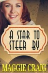 A Star to Steer By - Maggie Craig