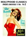 Hollywood Classics Index, Books 1-16: A-Z - John Howard Reid