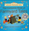 The Complete Book of Farmyard Tales (Usbourne Farmyard Tales) - Heather Amery, Stephen Cartwright