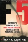 F5: One Town's Survival of the Most Violent Tornado Outbreak of the Twentieth Century by Levine, Mark (2008) Paperback - Mark Levine