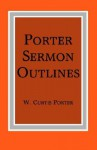 Porter Sermon Outlines - W. Curtis Porter