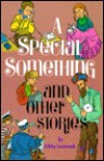 A Special Something and Other Stories - Libby Lazewnik