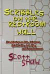 Scribbles on the Restroom Wall - Scott Shaw