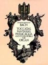 Toccatas, Fantasias, Passacaglia and Other Works for Organ - Johann Sebastian Bach