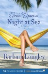 Once Upon a Night at Sea (Princess Cruises Presents: Kindle Love Stories) - Barbara Longley