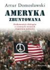 Ameryka Zbuntowana - Artur Domosławski
