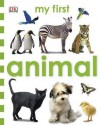 Animal (My First Board Book) - Rachel Wardley, Kenneth Lilly