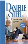 Il momento giusto - Danielle Steel, B. M. P. Smiths-Jacob