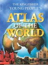 The Kingfisher Young People's Atlas of the World - Philip Steele