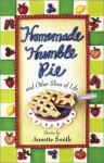 Homemade Humble Pie: And Other Slices of Life - Annette Gail Smith