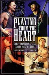 Playing from the Heart: Great Musicians Talk about Their Craft - Robert L. Doerschuk, Michael Molenda