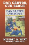 Dan Carter, Cub Scout (Dan Carter #1) - Mildred A. Wirt