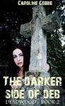 Deadwood: A Vampire Series (The Darker Side of Deb Book 2) - Caroline Gebbie