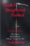 Cursed Slaughtered Hunted: Three Great Stories - Dick Morris