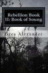 Rebellion Book II: Book of Soung - Grea Alexander