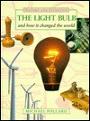 The Light Bulb And How It Changed The World - Michael Pollard
