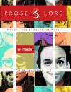 Prose & Lore Collected Issues 1-5 - Audacia Ray, Jade, Cyd Nova, Ariel Wolf, Olivia, Casper, Sur Madam, Danielle Jay, Jennifer Hammer, Barbara R. Lee, Danielle, Baldr Rosado, Rachael Therien, Janet, Leigh Alanna, Bobbi Smith, Red
