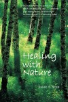 Healing with Nature - Susan Scott