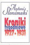 Kroniki tygodniowe 1927-1931 - Antoni Słonimski
