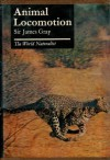 Animal locomotion (The World naturalist) - James Gray