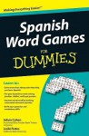 Spanish Word Games for Dummies - Adam Cohen, Leslie Frates