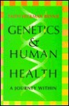 Genetics and Human Health - Faith Hickman Brynie