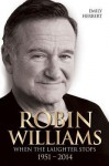 [(Robin Williams: When the Laughter Stops 1951 - 2014)] [Author: Emily Herbert] published on (November, 2014) - Emily Herbert
