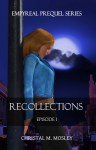 Recollections - C. Marie Mosley