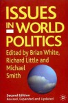 Issues in World Politics, Second Edition - Brian White