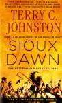 Sioux Dawn: The Fetterman Massacre, 1866 (The Plainsmen Series) - Terry C. Johnston