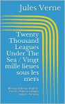 Twenty Thousand Leagues Under The Sea / Vingt mille lieues sous les mers (Bilingual Edition: English - French / Édition bilingue: anglais - français) - Jules Verne