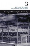 Securing and Sustaining the Olympic City: Reconfiguring London for 2012 and Beyond - Pete Fussey, Jon Coaffee, Gary Armstrong, Dick Hobbs