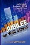 Jubilee on Wall Street: An Optimistic Look at the Global Financial Crash - David Barker