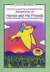 Adventures of Harold & His Friends (I Can Read Series) - Valerie Garfield, Liza Baker
