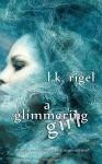 A Glimmering Girl (Wyrd and Fae) (Volume 4) - L.K. Rigel