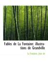 Fables de La Fontaine: illustrations de Grandville (French Edition) - La Fontaine