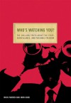 Who's Watching You?: The Chilling Truth about the State, Surveillance, and Personal Freedom - Mick Farren, John Gibb