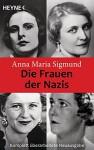 Die Frauen der Nazis - Anna Maria Sigmund