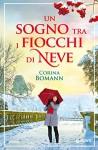Un sogno tra i fiocchi di neve (Italian Edition) - Corina Bomann